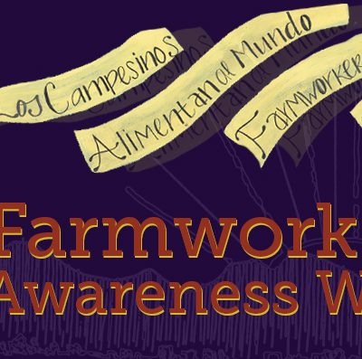 NATIONAL FARMWORKER AWARENESS WEEK  |  MARCH 24 – 31, 2018